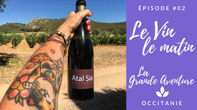 LA GRANDE AVENTURE // Épisode 2 : Dégustation de vin à 9h du mat'